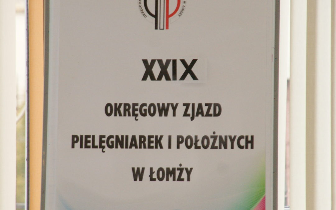 XXIX Okręgowy Zjazd Pielęgniarek i Położnych w Łomży – 14.03.2018r.